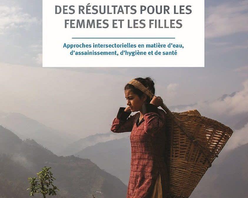 Des résultats pour les femmes et les filles : approches intersectorielles en matière d'eau, d'assainissement, d'hygiène et de santé