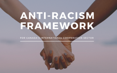 Anti-Racism Advisory Group convened by Cooperation Canada launches Anti-Racism Framework for Canada's International Cooperation Sector
