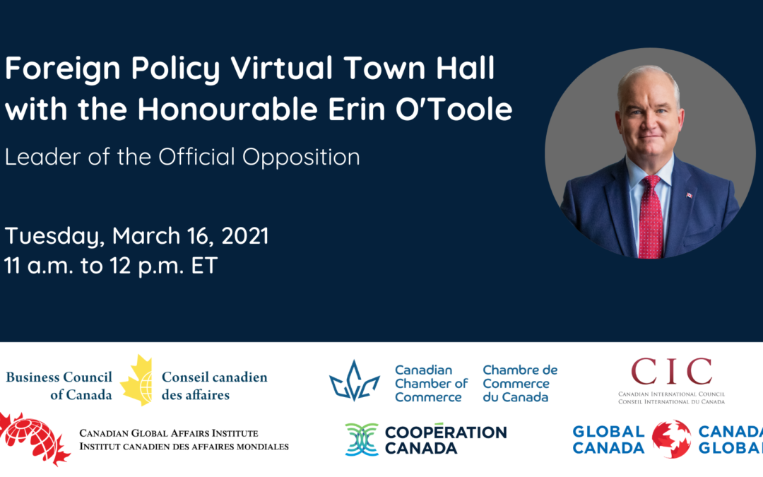 Our thoughts on the March 16 Foreign Policy Town Hall with the Hon. Erin O'Toole