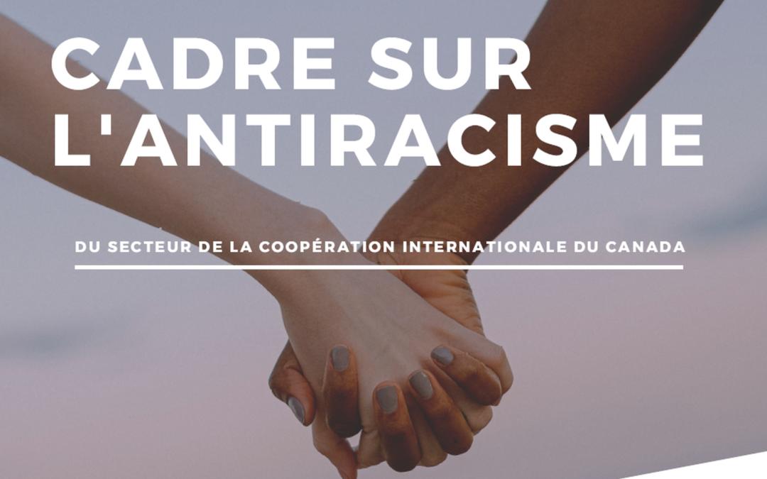 Le Groupe consultatif sur la lutte contre le racisme, réuni par Coopération Canada, lance le Cadre sur l'antiracisme pour le secteur de la coopération internationale du Canada