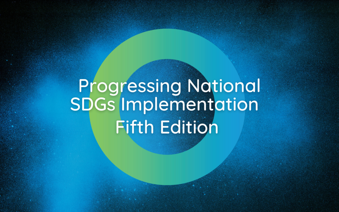 Fifth Edition of Progressing National SDGs Implementation