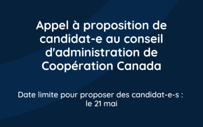Appel à proposition de candidat-e au conseil d'administration de Coopération Canada